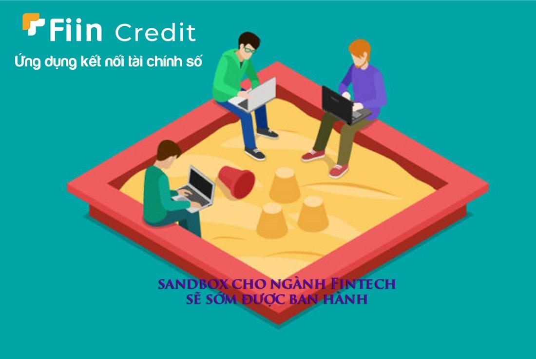 Công ty Fiin cùng các công ty Fintech chân chính mong muốn Sandbox cho ngành sớm được ban hàng