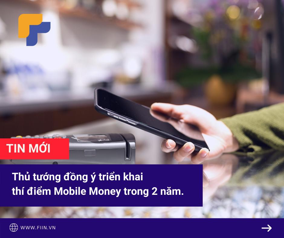 Thí điểm mobile money - giải quyết bài toán tiêu dùng không tiền mặt
